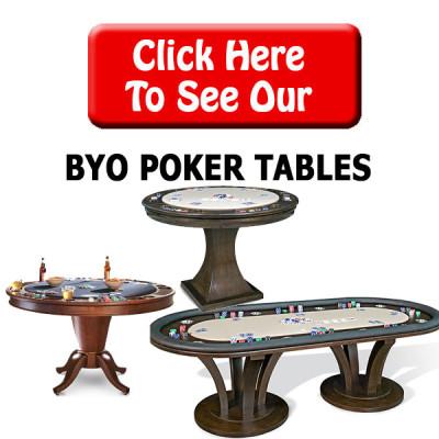 BYO Poker Tables