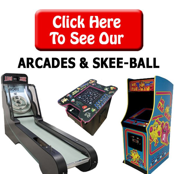 Arcade Machines & Skee-Ball